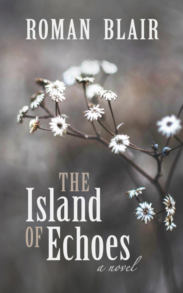 the island of echoes, roman blair, alternate history, science fiction, sci fi, adventure, lost world, lgbt, novel, fiction, beautiful, gitlarz